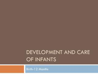Development and Care of Infants