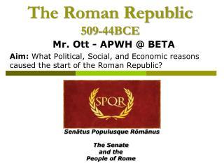 The Roman Republic 509-44BCE