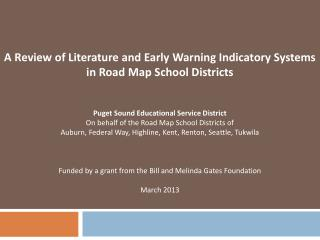 A  Review of Literature and Early  Warning Indicatory Systems  in Road Map School Districts