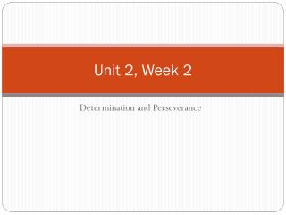 Unit 2, Week  2