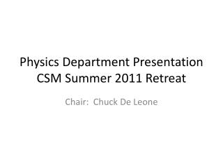 Physics Department Presentation CSM Summer 2011 Retreat