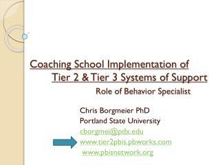 Chris  Borgmeier  PhD Portland State University cborgmei@pdx.edu www.tier2pbis.pbworks.com