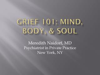 Grief 101: Mind, Body, & Soul