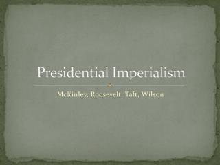 Presidential Imperialism