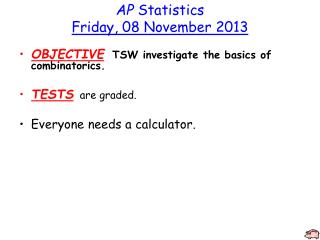AP Statistics Friday ,  08 November 2013