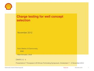 Charge testing for well concept selection