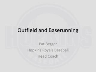 Outfield and  Baserunning