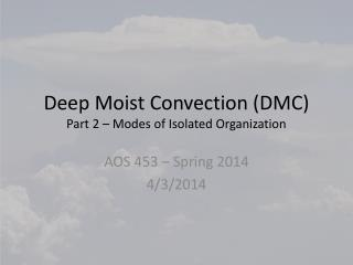 Deep Moist Convection (DMC) Part 2 – Modes of Isolated Organization