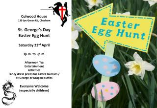Culwood House 130 Lye Green Rd, Chesham St. George�s Day  Easter Egg Hunt Saturday 23 rd  April