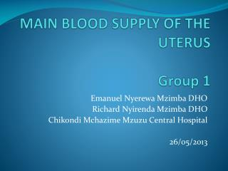 MAIN BLOOD  SUPPLY OF THE UTERUS Group 1