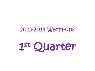 2013-2014 Warm-ups