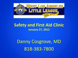 Safety and First Aid  Clinic January 27, 2013