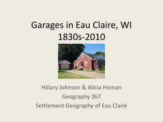 Garages in Eau Claire, WI  1830s-2010