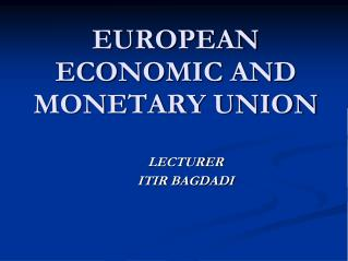 EUROPEAN ECONOMIC AND MONETARY UNION