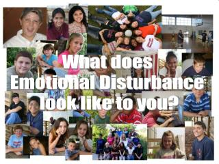 What does  Emotional Disturbance  look like to you?