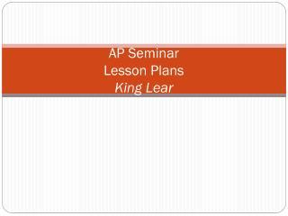 AP Seminar  Lesson Plans King Lear