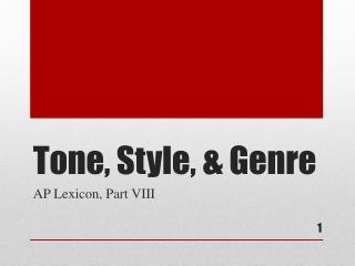 Tone, Style, & Genre