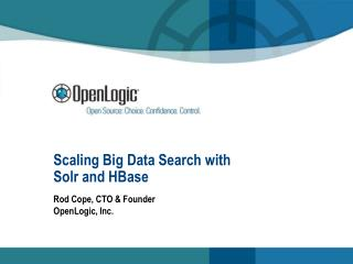 Scaling Big Data Search with  Solr and HBase