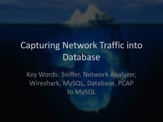 Capturing Network Traffic into Database
