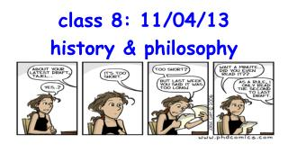 class 8: 11/04/13 history & philosophy