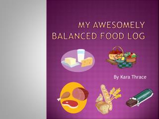 My Awesomely Balanced Food Log