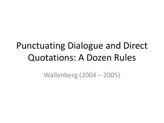 Punctuating Dialogue and Direct Quotations: A Dozen Rules