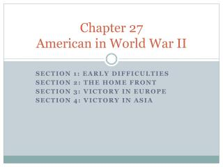 Chapter 27  American in World War II
