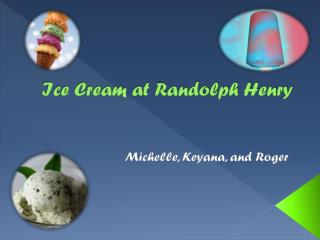 Ice Cream at Randolph Henry