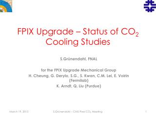 FPIX Upgrade � Status of  CO 2  Cooling  S tudies