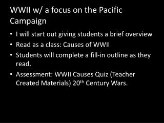 WWII w/ a focus on the Pacific Campaign