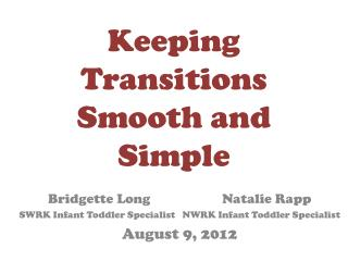Keeping Transitions Smooth and Simple