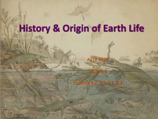 History & Origin of Earth Life