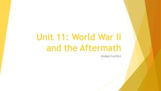 Unit 11: World War II and the Aftermath