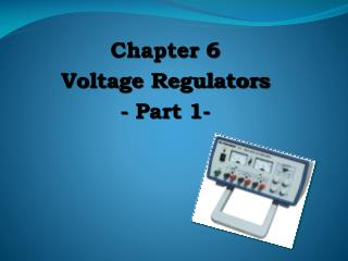 Chapter 6 Voltage Regulators - Part 1-