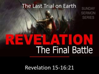 Revelation 15-16:21