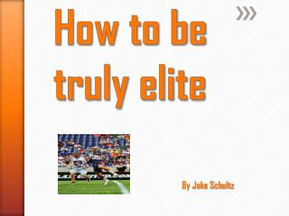 How to be truly elite