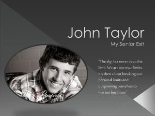 John Taylor My Senior Exit