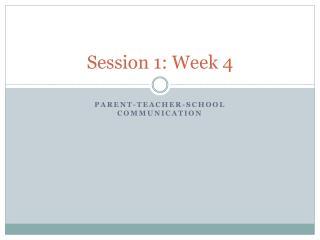 Session 1: Week  4