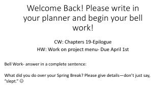 Welcome Back! Please write in your planner and begin your bell work!