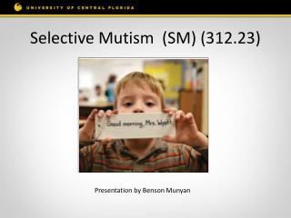 Selective Mutism  (SM) (312.23)