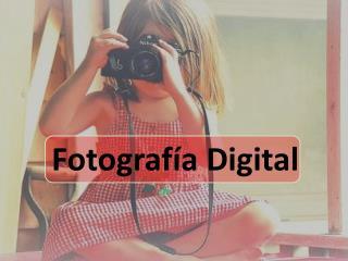 Fotograf�a Digital