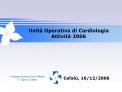Unit  Operativa di Cardiologia Attivit  2006