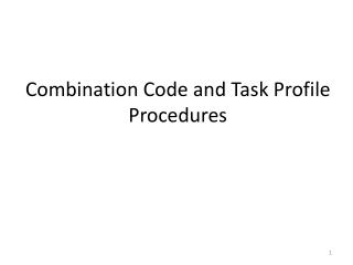Combination Code and Task Profile Procedures