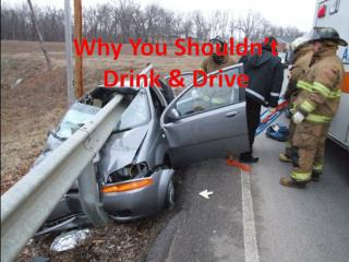 Why You Shouldn't Drink & Drive