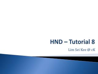 HND  – Tutorial  8