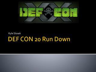 DEF CON 20 Run Down