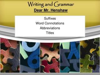 Writing and Grammar Dear Mr.  Henshaw