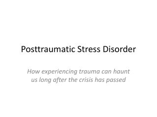 Posttraumatic  S tress Disorder