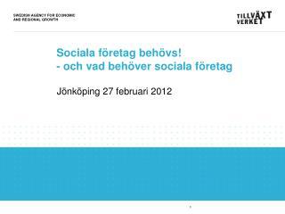 S ociala företag behövs! - och vad behöver sociala företag