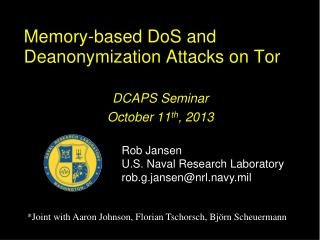 Memory-based  DoS  and  Deanonymization  Attacks on Tor
